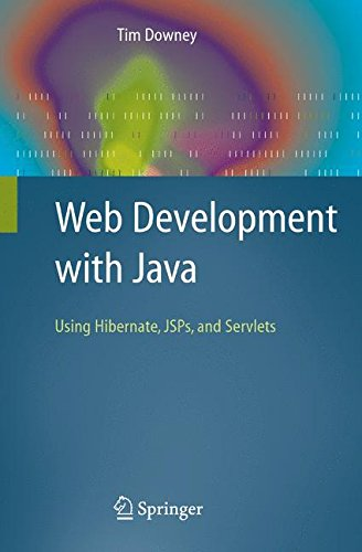 Web Development with Java: Using Hibernate, JSPs and Servlets by Springer