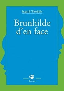 """Afficher """"Brunhilde d'en face"""""""