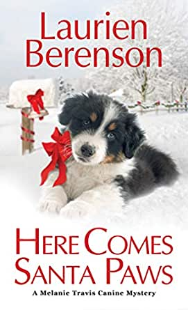 Here Comes Santa Paws A Melanie Travis Mystery Book 24 Kindle Edition By Berenson Laurien Mystery Thriller Suspense Kindle Ebooks