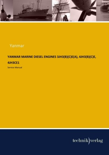 YANMAR MARINE Diesel Engines 3JH3(B)(C)E(A), 4JH3(B)(C)E, 4JH3CE1: Service Manual Yanmar Marine Diesel Engines