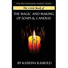 The Little Book of The Magic and Making of Candles and Soaps