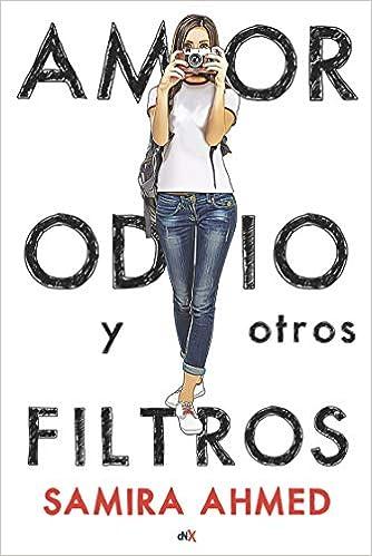 Amor, odio y otros filtros (FICCION- JUVENIL): Amazon.es: Ahmed, Samira: Libros