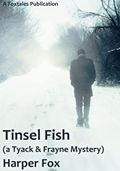 Tinsel Fish (The Tyack & Frayne Mysteries Book 2) by [Fox, Harper]