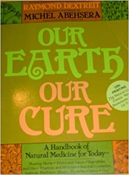 Book Our Earth Our Cure: A Handbook of Natural Medicine for Today