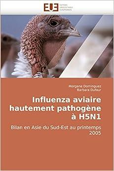 Book Influenza aviaire hautement pathogène à H5N1: Bilan en Asie du Sud-Est au printemps 2005 (Omn.Univ.Europ.)