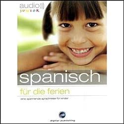 Audio Spanisch für die Ferien - Spannende Sprachreise für Kinder ab 5 Jahren