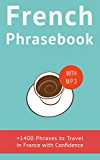 French Phrasebook for Travelers (with audio!): +1400 French Phrases to travel in France with confidence!