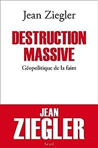 Destruction massive par Jean Ziegler