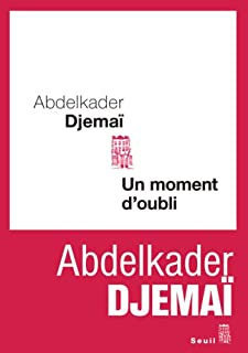 Un moment d'oubli, Djemaï, Abdelkader
