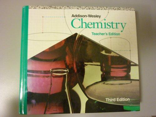 Chemistry: Teacher's Edition: Third Edition: Addison-wesley