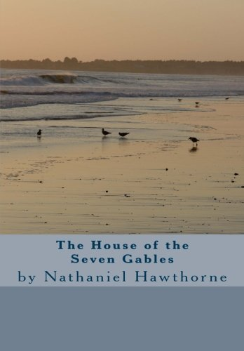 The House of Seven Gables by Nathaniel Hawthorne - The House Of The Seven Gables