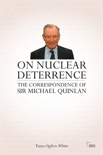 On Nuclear Deterrence: The Correspondence of Sir Michael Quinlan (Adelphi Book 421)
