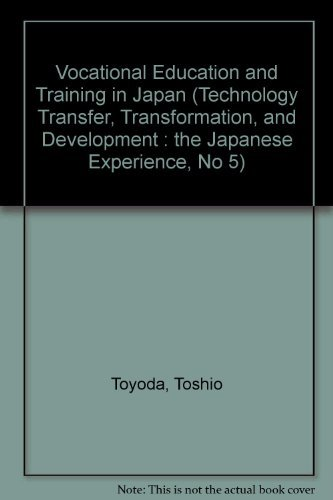 Vocational Education and Training in Japan (Technology Transfer, Transformation, and Development : the Japanese Experience, No 5) by Toyoda Toshio (1987-05-01) Hardcover