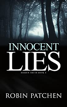 Innocent Lies (Hidden Truth Book 4) by [Patchen, Robin]
