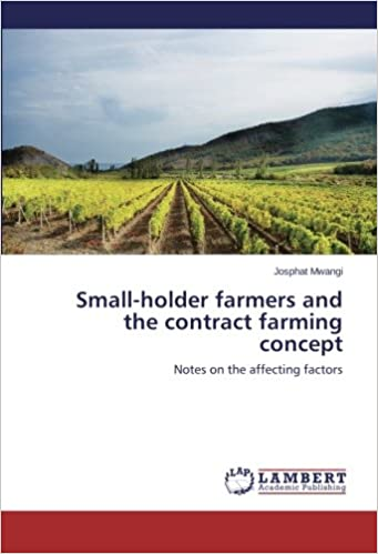 Small-holder farmers and the contract farming concept: Notes on the affecting factors