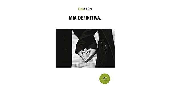 Mia Definitiva (Italian Edition) - Kindle edition by Elisa Chiara. Literature & Fiction Kindle eBooks @ Amazon.com.