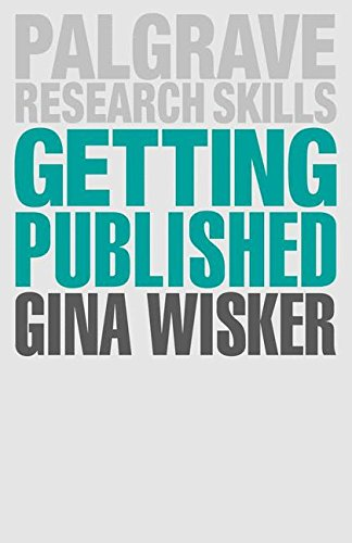 Getting Published: Academic Publishing Success (Palgrave Research Skills)