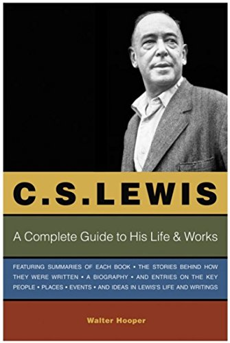 C. S. Lewis: A Unabated Guide to His Life & Works