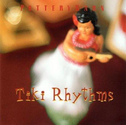 (Pottery Barn - Tiki Rhythms)
