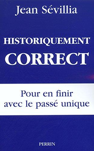 Download Historiquement correct : Pour en finir avec le passé unique ebook