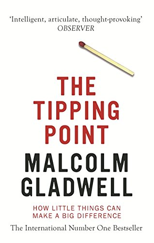 The Tipping Point: How Little Things Can Make a Big Differen...