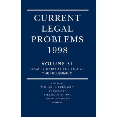 Read Online Current Legal Problems: Legal Theory at the End of the Millennium v. 51 (Current legal problems) (Paperback) - Common ebook