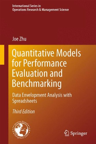Quantitative Models for Performance Evaluation and Benchmarking: Data Envelopment Analysis with Spreadsheets (International Series in Operations Research & Management (Operations Management Models)