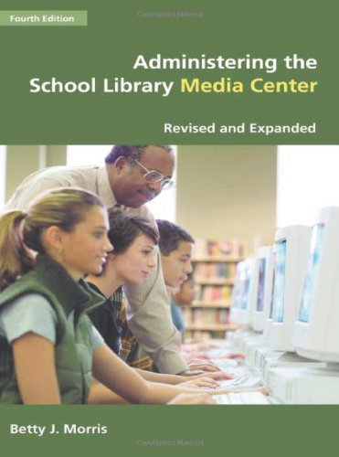 Administering the School Library Media Center, 4th Edition -