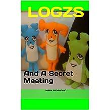 Logzs And A Secret Meeting