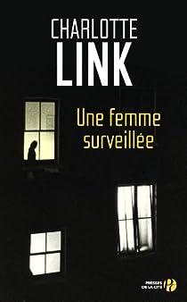 Une femme surveillée - Charlotte Link