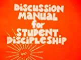 Discussion Manual for Student Discipleship, Dan Webster and Dawson McAllister, 0802422349