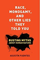 Race, Monogamy, and Other Lies They Told You: Busting Myths about Human Nature Paperback