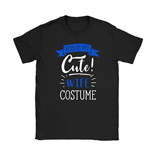 Last Minute Costume Ideas - This is My Cute Wife T-Shirt - Women's Sized Tee, - Costume Minute Ideas Last