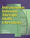 Intravenous Infusion Therapy Skills Checklists
