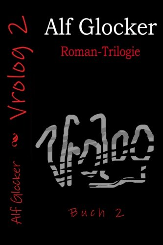 Vrolog 2: Roman-Trilogie (Volume 2) (German Edition)