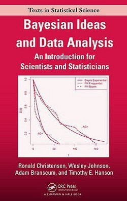 Ronald Christensen: Bayesian Ideas and Data Analysis : An Introduction for Scientists and Statisticians (Hardcover); 2010 Edition