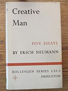 Volume 1 The Essays of Erich Neumann Art and the Creative Unconscious