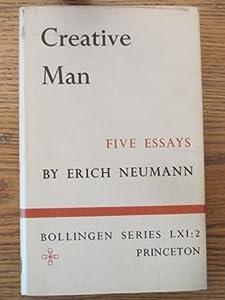 The Essays of Erich Neumann, Volume 2: Creative Man: Five Essays (Works by Erich Neumann)