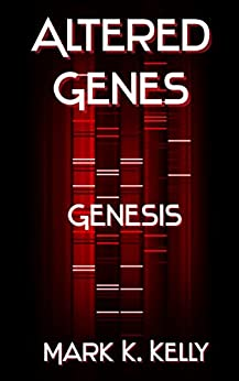 Altered Genes: Genesis by [Kelly, Mark]