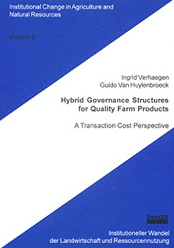 Download Hybrid Governance Structures for Quality Farm Products: A Transaction Cost Perspective (Institutional Change in Agriculture & Natural Resources) pdf