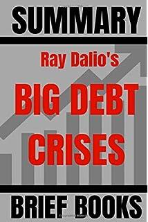 Big Debt Crises Ray Dalio 9781732689831 Amazon Com Books