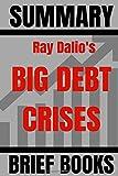 #5: Summary: Ray Dalio's Big Debt Crises