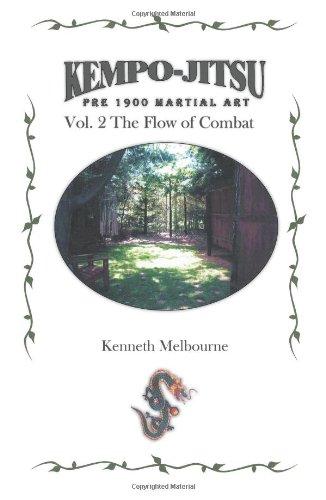Kempo-Jitsu Pre 1900 Martial Art: Vol. 2: The Flow Of Combat