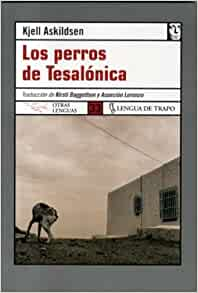 Los Perros De Tesalonica: Unknown: 9788496080829: Amazon.com: Books
