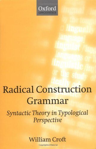 Radical Construction Grammar: Syntactic Theory in Typological Perspective Pdf
