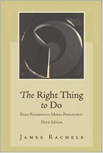 Book The Right Thing To Do: Basic Readings in Moral Philosophy by James Rachels (2002-06-14)