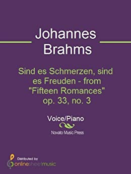 "Sind es Schmerzen, sind es Freuden - from ""Fifteen Romances"" op. 33, no. 3 by [Johannes Brahms]"