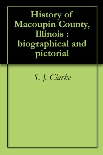 History of Macoupin County, Illinois : biographical and pictorial