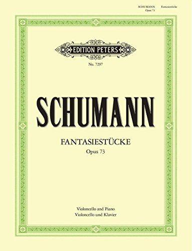 Robert Schumann Fantasy Pieces - Schumann: Fantasy Pieces, Op. 73 [Cello Version]