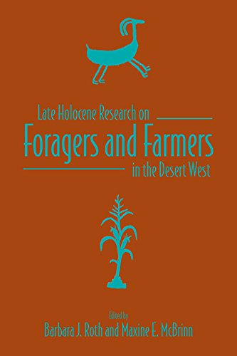 Late Holocene Research on Foragers and Farmers in the Desert West